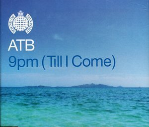 9pm-Till-I-Come-by-ATB-1999-08-02