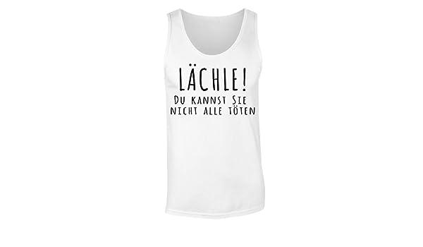 L/ächle Du Kannst Sie Nicht Alle T/öten Womens Tank Top Shirt