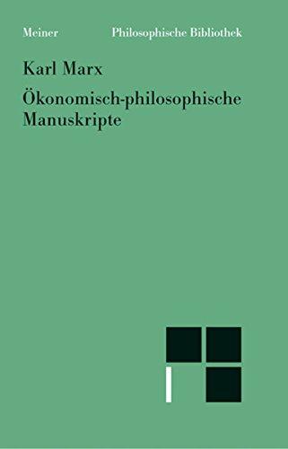 Ökonomisch-philosophische Manuskripte (Philosophische Bibliothek 559)