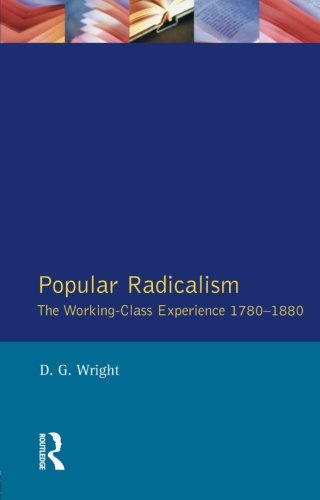 Popular Radicalism: The Working-Class Experience, 1780-1880 (Studies In Modern History)