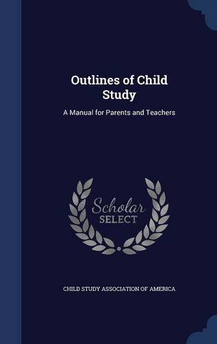 Outlines of Child Study: A Manual for Parents and Teachers