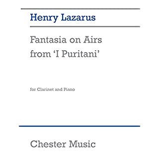 Henry Lazarus: Fantasia on Airs from 'I Puritani' - Clarinet and Piano
