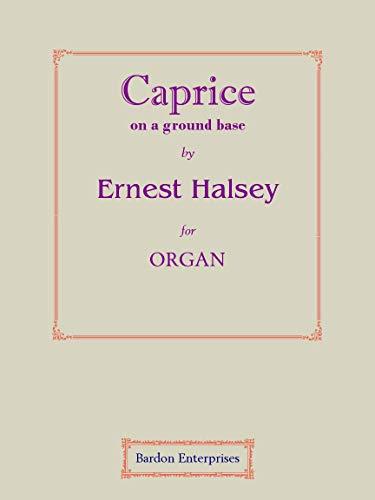 Caprice para órgano por Ernest Halsey