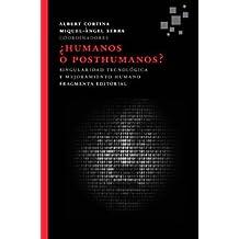 ¿Humanos O Posthumanos? (Fragmentos)