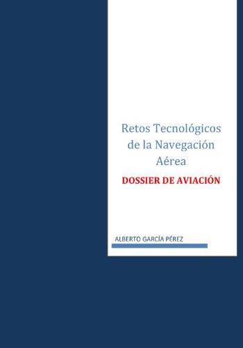Retos Tecnologicos de la Navegacion Aerea por Alberto Garcia Perez