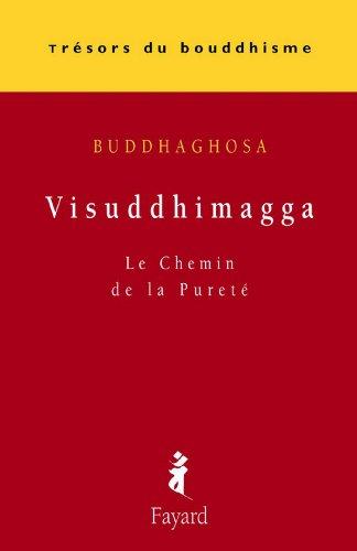Visuddhimagga : Le Chemin de la Pureté (Trésors du bouddhisme) par Buddhaghosa