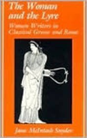 The Woman and the Lyre: Women Writers in Classical Greece and Rome (Ad Feminam: Women and Literature) by Jane McIntosh Snyder (2004-06-15)