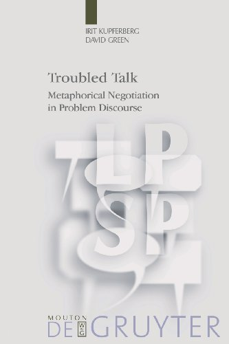Troubled Talk: Metaphorical Negotiation in Problem Discourse (Language, Power and Social Process [LPSP], Band 15)