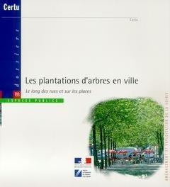 Les plantations d'arbres en ville. : Le long des rues et sur les places