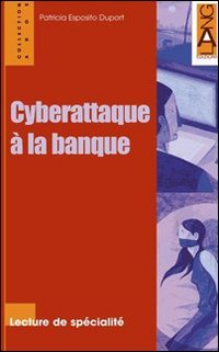 Cyberattaque  la banque. Con audiolibro. CD Audio
