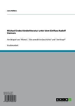 Michael Endes Kinderliteratur unter dem Einfluss Rudolf Steiners: Am Beispiel von
