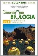 Dimensione biologia. Biodiversit e ambiente. Con materiali per il docente. Per le Scuole superiori