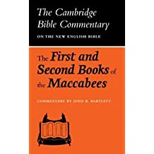 Cambridge Bible Commentaries: The First and Second Books of the Maccabees (Cambridge Bible Commentaries on the Apocrypha)