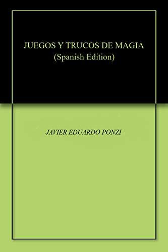 JUEGOS Y TRUCOS DE MAGIA (Spanish Edition) (Juegos De Magos)
