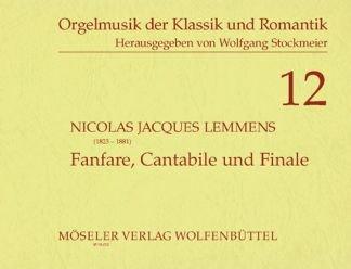 FANFARE CANTABILE + FINALE - arrangiert für Orgel [Noten / Sheetmusic] Komponist: LEMMENS JACQUES NICOLAS aus der Reihe: ORGELMUSIK DER KLASSIK + ROMANTIK 12