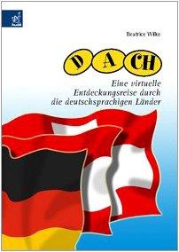 D-A-CH. Eine virtuelle Entdeckungsreise durch die deutschsprachigen Länder -