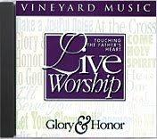 Preisvergleich Produktbild Touching the Father's Heart Live Worship: Glory & Honor (1994-08-02)