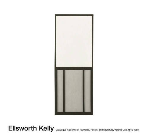 Ellsworth Kelly Catalogue Raisonne of Paintings and Sculpture - Vol. 1, 1940 - 1953