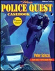 The Police Quest Casebook by Peter Scisco (1992-11-01)