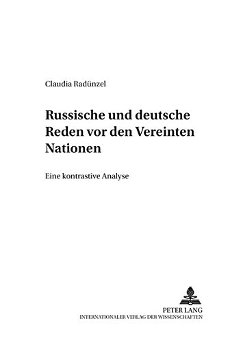 Russische Und Deutsche Reden VOR Den Vereinten Nationen: Eine Kontrastive Analyse: 19 (Berliner Slawistische Arbeiten. Bd. 19) por Claudia Radunzel