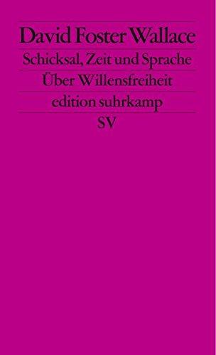 Schicksal, Zeit und Sprache: Über Willensfreiheit (edition suhrkamp)