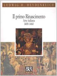 Il primo Rinascimento. Arte italiana 1400-1460