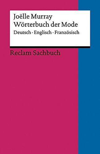 Wörterbuch der Mode: Deutsch - Englisch - Französisch (Reclams Universal-Bibliothek)