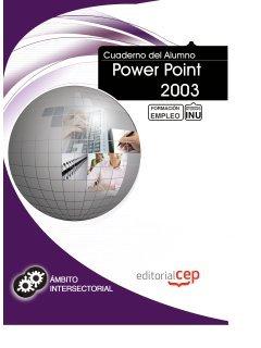 Cuaderno del Alumno Power Point 2003. Formación para el Empleo (Fpe Formacion Empleo (cep))