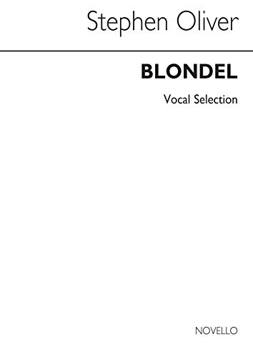 Stephen Oliver: Blondel - Vocal Selection Piano, Voix, Guitare