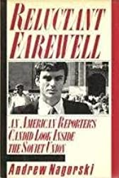 Reluctant Farewell by Andrew Nagorski (1988-05-01)