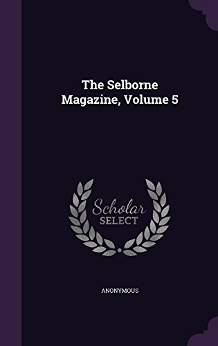 The Selborne Magazine, Volume 5