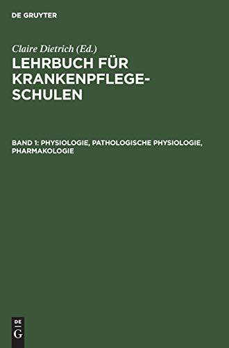 Lehrbuch für Krankenpflegeschulen: Physiologie, Pathologische Physiologie, Pharmakologie
