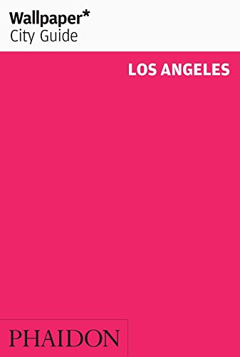 Wallpaper* City Guide Los Angeles (Wallpaper City Guides)