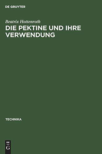 Die Pektine und ihre Verwendung (Technika, Band 5)
