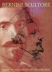 Bernini scultore: La nascita del barocco in casa Borghese (Italian Edition) (1998-01-01)