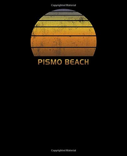 Pismo Beach: Notebook With Lined College Ruled Paper For Taking Notes. Stylish Vintage Travel Journal Diary 7.5 x 9.25 Inch Soft Cover.