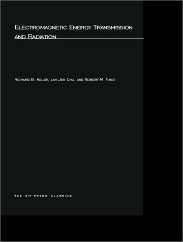 Electromagnetic Energy Transmission and Radiation (MIT Press) by Richard B. Adler (1968-11-15)