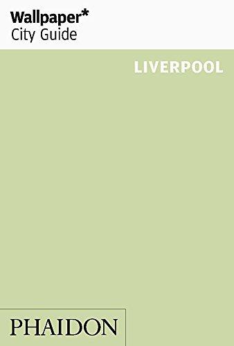 Liverpool (Wallpaper* City Guides) (Liverpool Wallpaper)