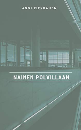 Nainen polvillaan (Finnish Edition) por Anni Piekkanen