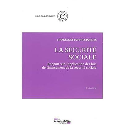 La sécurite sociale : Rapport sur l'application des lois de financement de la sécurité sociale