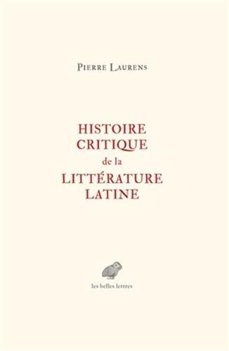Histoire critique de la littérature latine: De Virgile à Huysmans