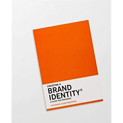 Creating a Brand Identity : A Guide for Designers
