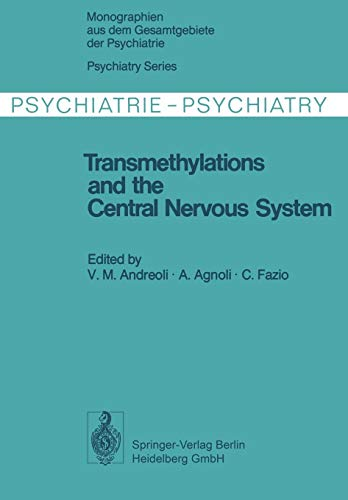 Transmethylations and the Central Nervous System (Monographien aus dem Gesamtgebiete der Psychiatrie)