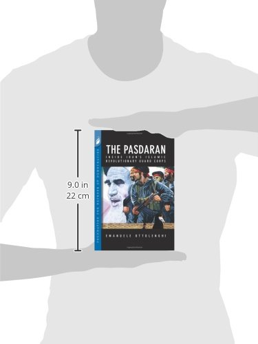 The Pasdaran: Inside Iran's Islamic Revolutionary Guard Corps