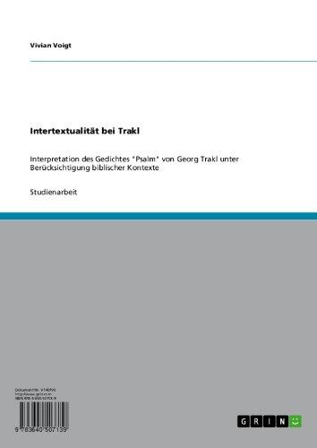 Intertextualität Bei Trakl Interpretation Des Gedichtes Psalm Von