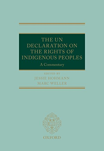 The UN Declaration on the Rights of Indigenous Peoples: A Commentary (Oxford Commentaries on International Law) (English Edition)