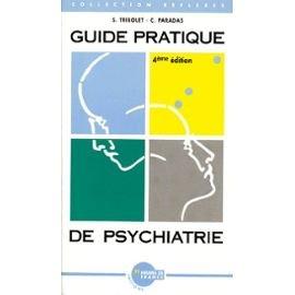 GUIDE PRATIQUE DE PSYCHIATRIE. 4ème édition
