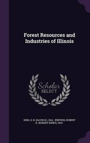 Forest Resources and Industries of Illinois
