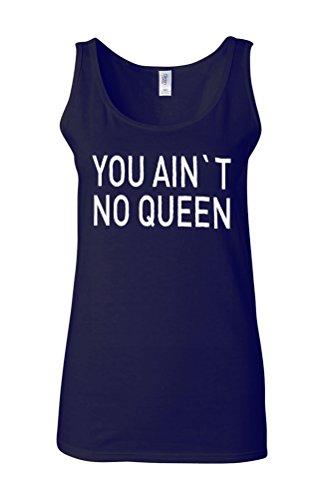 You Ain`t No Queen Novelty White Femme Women Tricot de Corps Tank Top Vest Bleu Foncé