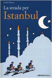 La strada per Istanbul (Altre terre) por Emilio Rigatti